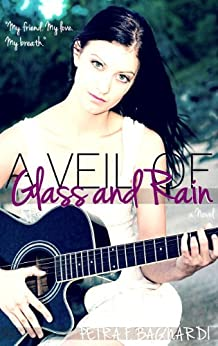 A Veil of Glass and Rain by [Bagnardi, Petra F.]