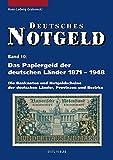 Deutsches Notgeld, Band 10: Das Papiergeld der deutschen Länder von 1871 - 1948: Die Banknoten und Notgeldscheine, Spezialkatalog mit aktuellen Marktpreisen