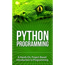 Python: Learn the Basics FAST From Python Programming Experts (Python Programming For Beginners, Python Programming, Python Programming Language) (English Edition)