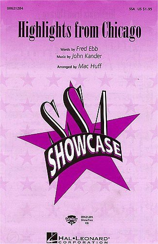 Highlights from Chicago \'medley\' (SSA) - SSA - CHORAL SCORE ...