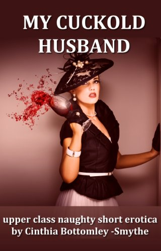 My Cuckold Husband (A Rich Womans Life Book 2)