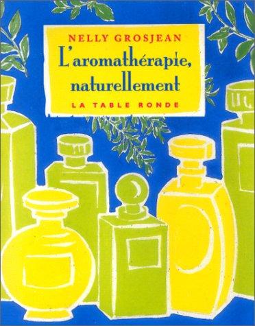 L'aromathérapie naturellement