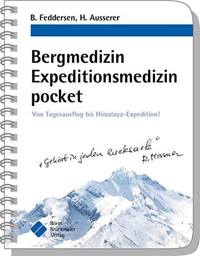 Bergmedizin Expeditionsmedizin pocket: Von Tagesausflug bis Himalaya-Expedition! (pockets)