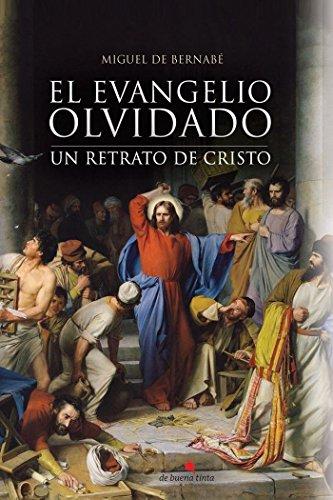 El Evangelio olvidado por Miguel de Bernabé