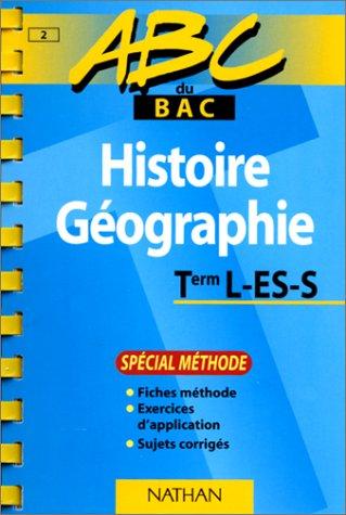 ABC du bac Histoire Géographie, terminale L-ES-S