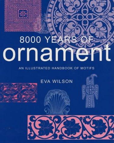 8000 years of ornament par Eva Wilson