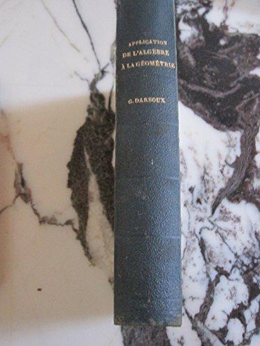 Application de l'algèbre à la géométrie, comprenant la géométrie analytique à deux et à trois dimensions, par M. Bourdon,... 7e édition, revue et annotée par M. G. Darboux par Pierre-Louis-Marie Bourdon