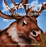 Agattu: The Alaskan Caribou: a Story About Self-Worth