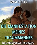 Die Manifestation meines Traummannes: Gay/Bisexual Fantasy (German Edition)
