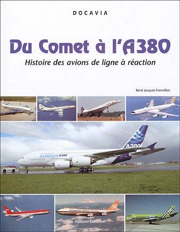 Du Comet à l'A380 : Histoire des avions de lignes à réaction par René J. Francillon