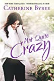 Not Quite Crazy (Not Quite Series Book 6) (English Edition)