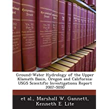 Ground-Water Hydrology of the Upper Klamath Basin, Oregon and California: Usgs Scientific