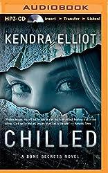 Chilled (A Bone Secrets Novel) by Kendra Elliot (2015-05-26)