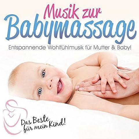Das Beste für Mein Kind:Musik zur Babymassage (Neueste Cd)