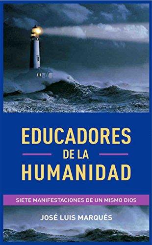 Educadores de la Humanidad: Siete manifestaciones de un mismo Dios
