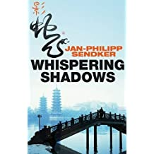 Whispering Shadows (The China Trilogy Book 1) by Jan-Philipp Sendker (2015-06-25)