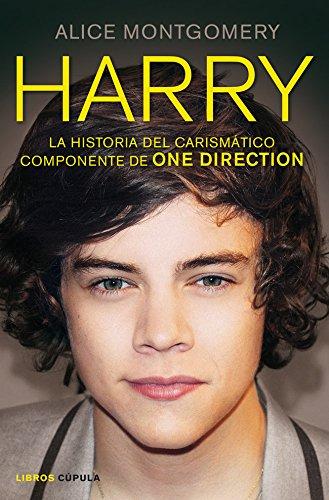 Harry: La historia del carismático componente de ONE DIRECTION (Musica Y Cine (l.Cupula))