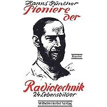 Pioniere der Radiotechnik: 24 Lebensbilder
