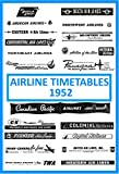 Airline Timetables, August 1952, All American Airways, American Airlines, Braniff International Airways, Canadian Pacific Airlines, Capital Airlines, Colonial Airlines, Chicago and Southern Airlines, Continental Air Lines, Delta Air Lines, Eastern Ai...