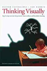 Thinking Visually: Step-by-step Exercises That Promote Visual, Auditory and Kinaesthetic Learning Paperback