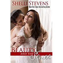 Beauty and the Sheikh: Indulge your fantasies with these steamy, contemporary romances about sexy, billionaire alpha males, and the women who capture their ... (A is for Alpha Book 1) (English Edition)