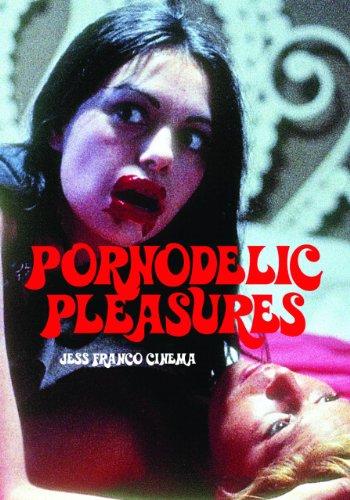Pornodelic Pleasures: Jess Franco Cinema (Cult Movie Specials)