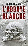 L'Abbaye blanche: Une enquête de Mathieu Gange, T1