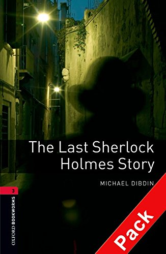 Oxford Bookworms Library: Oxford Bookworms 3. The Last Sherlock Holmes Story CD Pack: 1000 Headwords por Michael Dibdin