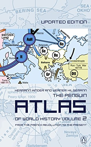 The Penguin Atlas of World History: From the French Revolution to the Present (Penguin Reference Books)
