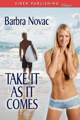 Take It as It Comes (Siren Publishing Classic Cover Image