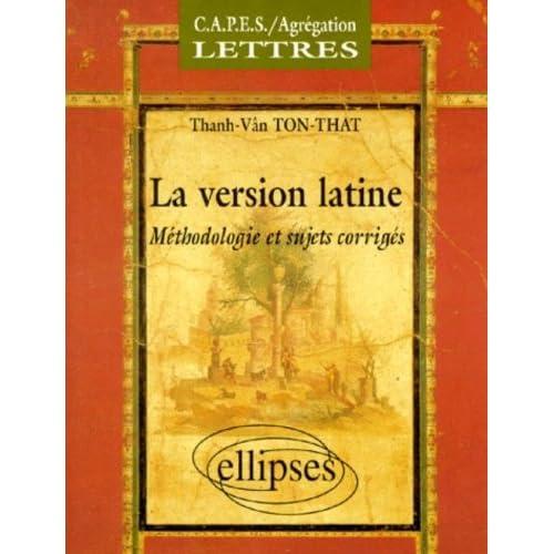 La version latine : Méthodologie et sujets corrigés