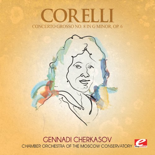 Corelli: Concerto Grosso No. 8 in G Minor, Op. 6 (Digitally Remastered)