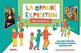 La grande exposition des émotions : Un livre à déplier pour créer ta propre galerie d'art...