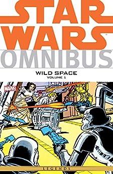 Star Wars Omnibus: Wild Space Vol. 1 (Star Wars Universe) by [Barr, Mike, Claremont, Chris, Goodwin, Archie, Moore, Alan, Moore, Steve, Parkhouse, Steve, Stephenson, John, Wagner, John, Wein, Len, Whitman, John, Windham, Ryder]