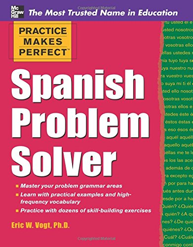 Practice Makes Perfect Spanish Problem Solver (Practice Makes Perfect Series) por Eric Vogt