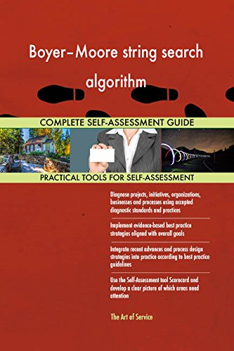 Boyer–Moore string search algorithm All-Inclusive Self-Assessment - More than 650 Success Criteria, Instant Visual Insights, Comprehensive Spreadsheet Dashboard, Auto-Prioritized for Quick Results