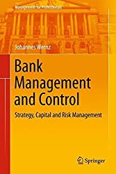 Bank Management and Control: Strategy, Capital and Risk Management (Management for Professionals) by Johannes Wernz (2013-11-07)