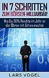 In 7 Schritten zum Börsen-Milliardär: Wie Du 20% Rendite im Jahr an der Börse mit Aktien machst