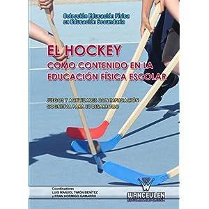 El Hockey como contenido en la Educación Física escolar: Juegos y actividades con implicación cognitiva para su desarrollo (Educación Física en E