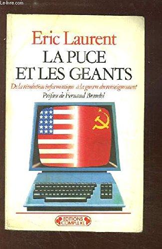 La Puce et les géants : De la révolution informatique à la guerre du renseignement par E Laurent