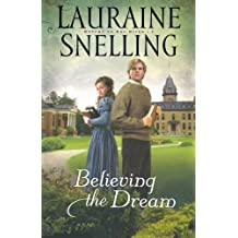 Believing the Dream (Return to Red River, Book 2) by Lauraine Snelling (2010-11-01)