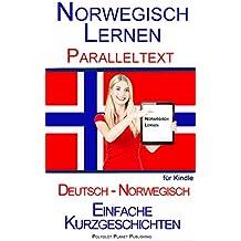 Norwegisch Lernen - Paralleltext - Einfache Kurzgeschichten (Norwegisch - Deutsch)