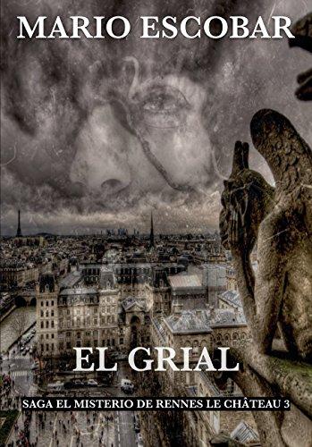 El Grial: Saga El Misterio de Rennes Le Château (Saga El Misterio de Rennes