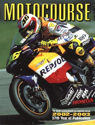 Motocourse 2002-2003 The World's Leading Grand Prix and Superbike Annual by Mike Scott (2003-02-02)