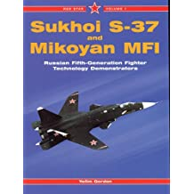 Sukhoi S-37 and Mikoyan MFI: Russian Fifth-generation Fighter Demonstrators (Red Star)