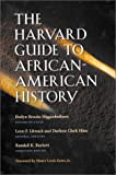 The Harvard Guide to African-American History: Foreword by Henry Louis Gates, Jr. (Harvard University Press Reference Library)