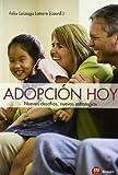 ADOPCION HOY: NUEVOS DESAFIOS, NUEVAS ESTRATEGIAS (FAMILIA)