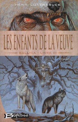 Gallica, Tome 3 : Les enfants de la veuve par Henri Loevenbruck