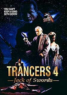 Trancers 4: Jack Or Swords by Stacie Randall, Ty Miller, Teri Ivens, Mark Arnold Tim Thomerson