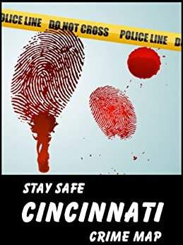 Stay Safe Crime Map of Cincinnati (English Edition) von [Gard, Michael]